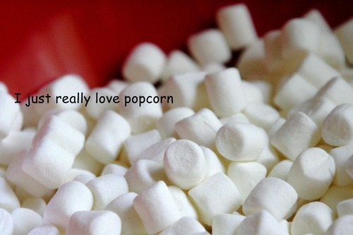 "Wtf is this shit, ""I just really love popcorn."" these are fucking MARSHMALLOWS!!!"