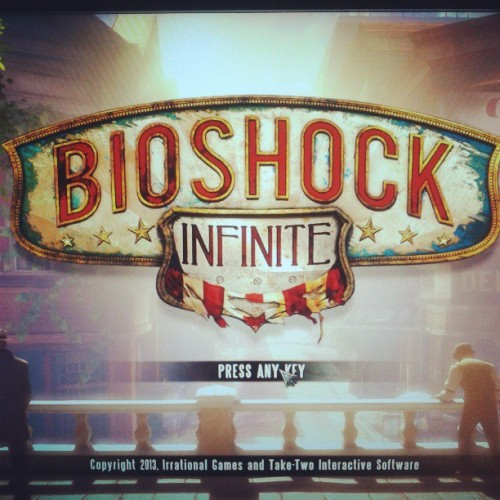 Starting #bioshockinfinite