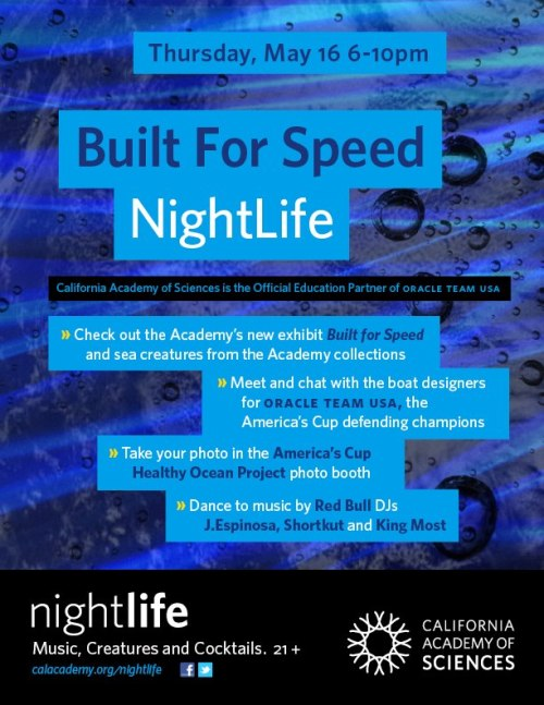 "YES! Thurs At San Francisco's California Academy Of Sciences:NIGHTLIFE feat. Shortkut • King Most • J-Espinosa + The ""Built For Speed Exhibit"", America's Cup Panel, & more"