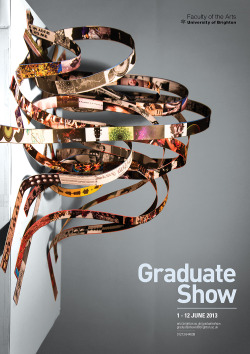 Graduate Show Poster  The reels of imagery have been used to represent creative disciplines such as graphic design, sound design, architecture etc. The way they weave and interact with each other shows the connections and possibilities of the University of Brighton graduate.  The lines that separate each discipline these days are becoming more and more ambiguous. The structure demonstrates this. Today's creative professional needs to be versatile enough to work across a variety disciplines. We wanted the poster to be stripped down typographically to focus on the  semantics of the imagery, with only the most important text available, with web addresses clearly viewable.  Ben Kokolas      Sam Greenway John Robinson