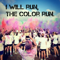 fitspo run 5k fit before i die YESS In Shape the color run get fit iwillrun haveto wantmorethananything my goal