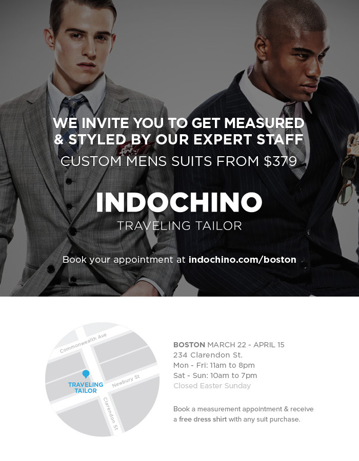 #SuitUpBOS - Indochino in 140 characters or less:  Ø  Any man of any size, budget or location can measure, customize and order a high fashion, made to order, affordable suit in 10 minutes.  Ø  Custom Suits starting at $379.  Ø  Custom Shirts starting at $79. Ø  Tailored to your exact measurements.  Ø  Suits have 6 standard customizations and 14 advanced customizations.  Ø  Shirts have 3 standard customizations and 4 advanced customizations.  Ø  Free Shipping Worldwide.  Ø  Up to $75 dollars in alteration credits are provided for any adjustments per customer request.