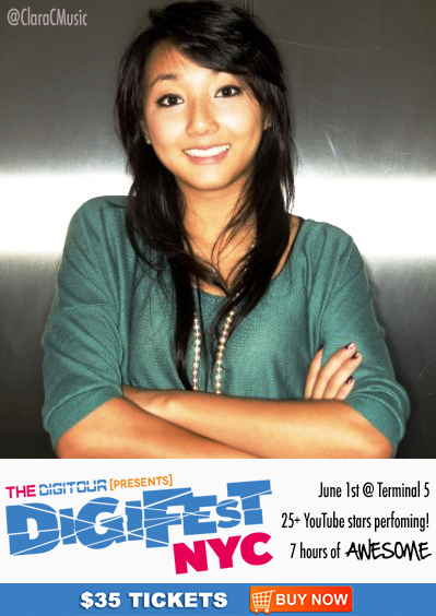Come see CLARA C. live at #DigiFestNYC on June 1st!    $35 tickets available here: http://digifestnyc.com  ———- V.I.P. PASSES are *SOLD OUT* —————  Performers Include: Pentatonix • Allstar Weekend • Tyler Ward • Kina Grannis • The Gregory Bros. (AutoTuneTheNews) • Sam Pepper • Caspar Lee • Clara C. • Improv Everywhere • TheComputerNerd01 • Steve Kardynal • Keenan Cahill • Savannah Outen • Woody's Gamer Tag • Joey Graceffa • EleventhGorgeous • Ahmir • Nick Pitera • FoodForLouis • Poppy • The Scary Snowman • Dormtainment • Rusty Clanton • Jackson Harris • Nick Tangorra & many more!  What is DigiFest? It's the first ever YouTube music festival! There will be musical performances, comedy sketches, meet&greets, suprise acoustic sets, beauty and gaming booths, and more! Over 7 hours of awesome, and 4 floors of fun!  Want more info? Follow us at http://twitter.com/thedigitour