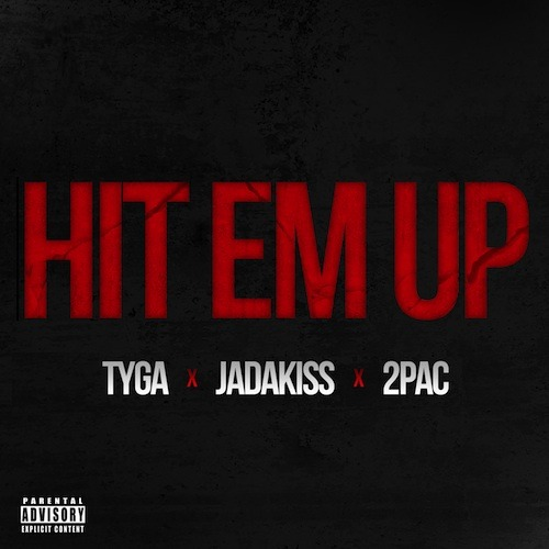 InTheLoop New Music: Tyga Ft Jadakiss x 2Pac – Hit Em Up.  Tyga returns with a brand new record called 'Hit Em Up' featuring Jadakiss and unreleased vocals by 2Pac. This one is produced by DJ Mustard and will appear on 'Hotel California', which will be hitting stores on April 9th. (click here to listen)
