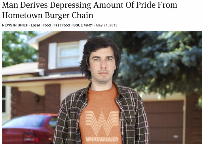 theonion:  Man Derives Depressing Amount Of Pride From Hometown Burger Chain | Full Report