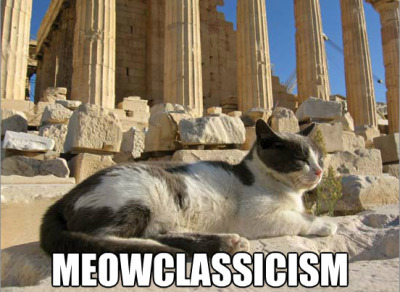 indefenseofart:  whenshewas24:  #MEOWCLASSICISM.  I made a thing during my dissertation delirium…