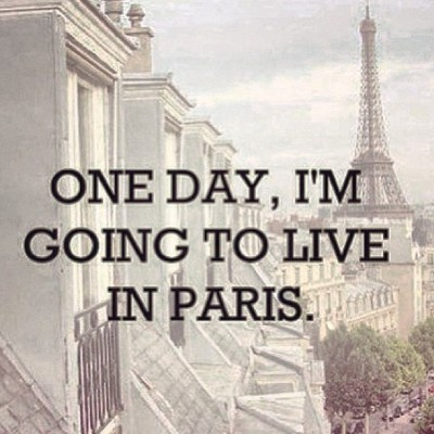 #Fact : One day I'm going to live in #Paris!