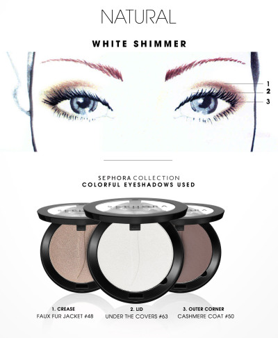 sephora:  MAKING FACES: WHITE SHIMMER Four steps to amazing eyes from our Sephora PRO Artistry Team. STEP ONE Apply eye primer to clean, bare lids. STEP TWO Using SEPHORA COLLECTION PRO Small Shadow Brush #15, apply Under the Covers (#63) to the lid. STEP THREE Blend Faux Fur Jacket (#48) into the crease and along the lower lash line using SEPHORA COLLECTION PRO Blending Brush #27. STEP FOUR To build dimension, blend Cashmere Coat (#50) into the outer corner of the eyes using SEPHORA COLLECTION PRO Crease Brush #10.  Sephora Collection / Pro Small Shadow Brush #15$18.00  Sephora Collection / Colorful Eyeshadow in Under the Covers$13.00  Sephora Collection / Pro Blending Brush #27$20.00  Sephora Collection / Pro Crease Brush #10$20.00  Sephora Collection / Colorful Eyeshadow in Faux Fur$13.00  Sephora Collection / Colorful Eyeshadow in Cashmere Coat$13.00