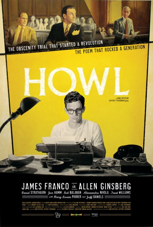 "Howl Really, I want to like this movie.  Ginsberg comes off as kind of a dick at times.  This may be Franco's fault, or it may really be Ginsberg.  Franco, if I know two things about him, is a great actor and a dick.   From Roger Ebert:  What feels right about ""Howl"" is that it is set before those days, before the beard and the mysticism and Tibet and the public persona and the levitating of the Pentagon. The bold, outspoken man of later days is seen here as still a middle-class youth, uncertain of his gayness, filled with the heady joy of early poetic success, learning how to be himself. […] There is an uncertain attempt to animate some passages from ""Howl,"" based on the miscalculation that the poem's striking imagery needs visuals, not words, to be realized.  These animated bits are what ultimately make the film difficult to enjoy.  Trying to realize Howl visually is as absurd as asking what's happening in the poem, and what does it mean?"
