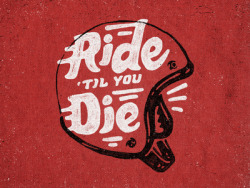 Ride Til You Die by Joe Horacek