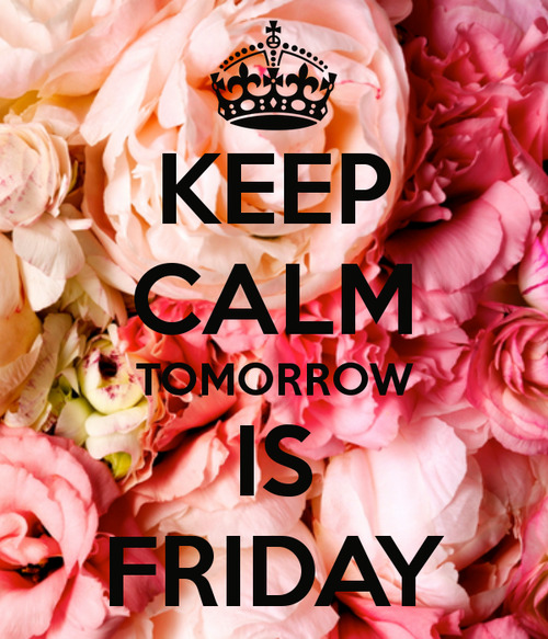 #Thursday #Thoughts #KeepCalm #Friday #Tomorrow #Weekend #Party #Phew