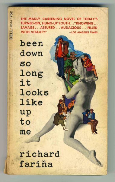 Been Down So Long it Looks Like Up to Me by Richard Farina, 1966 I. must. read.