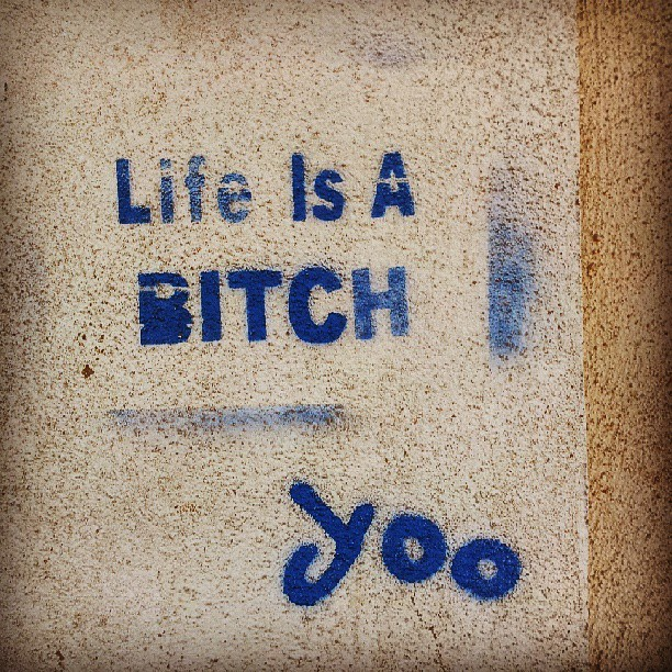 Life's a bitch… And then you DIIIIIIIIIEEEEEE! #telaviv #Israel #streetart #yaffo  (at Jaffa (יפו))