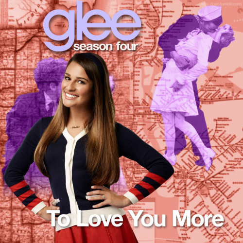 "A Glee album cover (with Season 4 souvenirs) for ""To Love You More"" by Céline Dion, as sung by Lea Michele, from Episode 4x22 ""All or Nothing"" in my Map Backdrop Style."
