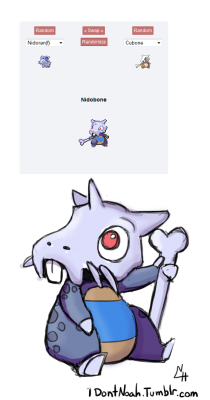 idontnoah:  I loved the Pokemon Fusion Idea, especially any involving Cubone. And to my delight, this was the first one that popped up. So I thought I'd take a shot at it :D :D :DI Love NidoBone