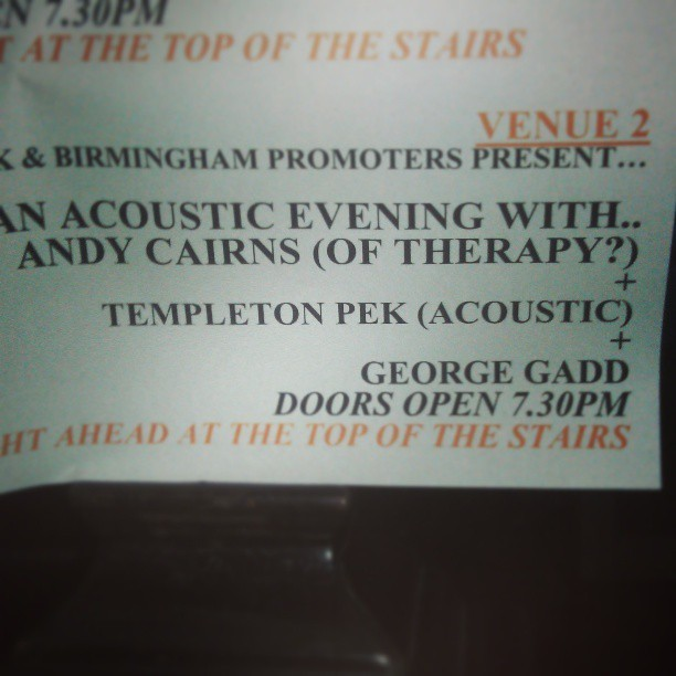 Gig with Andy Cairns from Therapy? Went well.