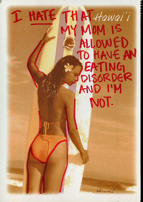 """I hate that my mom is allowed to have an eating disorder and I'm not."" Posted from the PostSecret website"
