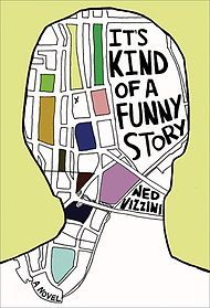 It's Kind Of A Funny Story - Ned Vizzini An ambitious new student at Manhattan's prestigious Executive Pre-Professional High School, teenager Craig Gilner suddenly discovers that he has become an average kid among a group of brilliant students, a discovery that leads to increasing anxiety and a battle with clinical depression, during which he encounters a motley crew of fellow patients battling their own problems. By the author of Be More Chill