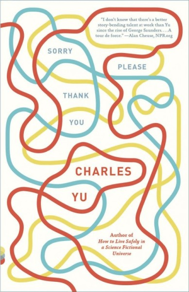 prettyclever:  Sorry Please Thank You by Charles Yu; Design by Cardon Webb