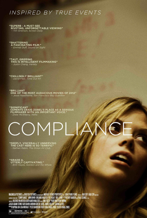 "danhacker:  'Compliance' Makes You Remember That People Are Terrible This is one of those films that makes you lose even more faith in humanity knowing that it's based upon a true story. Very closely based too. 'Compliance' is based upon the scrip search prank call incident that most notably happened at Mount Washington, Kentucky McDonald's. ""The strip search prank call scam was a series of incidents occurring for roughly a decade before an arrest was made in 2004. These incidents involved a man calling a restaurant or grocery store, claiming to be a police detective, and convincing managers to conduct strip searches of female employees or perform other unusual acts on behalf of the police. The calls were usually placed to fast-food restaurants in small rural towns."" The real life events that 'Compliance' is based upon serve as a harsh reminder that people are awful and eagerly willing to follow orders from someone that they believe is an authority figure. This film isn't really a statement on that power of control since it's so very similar to the real life events that transpired. It's a a film that skillfully dramatizes the events in almost a horrific manner. Seeing a young woman accused of steeling a minimal amount of money. Subjected to horrible interrogation tactics, and forced to perform acts against her will seems like the premise for a torture-porn series like 'SAW' or 'Hostel'. Not something that would transpire in the back room of a MacDonald's in the midwest. Even though she's a very recognizable face amongst a cast of unknowns, Dreama Walker (Don't Trust the B—— in Apartment 23) delivers a moving performance, which actually plays against for her since she's typically cast in comedic roles. This is one of those films that is revolting and compelling to watch the entire time. Writer and Director, Craig Zobel is able to capture just how gross and unsettling a fast-food establishment can be. The establishment is of course supposed to be clean and sterile, but the resteraunt aunt aunt and the film feel completely unsanitary. One of the most interesting things about 'Compliance' is how it handles nudity and sexual situations. This is about as unsexy as a film can get. Nothing is hyper-sexualized or made more sensational than the real-life events. Becky (Dreama Walker) is subjected to a series of horribly degrading sexual acts all because her manager believes the man on the phone posing as a police office.  Worse is that the manager delegates the task of interrogating Becky to her fiancé, because the faux officer on the phone wants Becky to be obedient to a male presence. It's all very unsettling that multiple people would be so complacent in subjecting an innocent woman to the orders of an unknown man on the phone. Close-up shots of Becky's toenails scratching against the cold, concrete floor, along with her knees being skinned as she's subjected to abuse illustrate how awful the situation is when she's forced to perform sexual acts on the manager's fiancé. Once again. This isn't played up for the drama of the film. These events actually transpired in the back-room of a rural MacDonald's. 'Compliance' is a film that makes you mad. It makes you mad that people that were involved in this incident. It makes you mad that some sicko would call up establishments and get-off on the manipulation of people. How easily this whole ordeal could have been avoided if someone just asked for credentials or simply hung up the phone when it all started to get super-sketchy.  It's irritating that people would  be obedient enough to follow the command of an unseen man posing as a police officer and that they would willingly subject an innocent woman to his insidious orders. This is film perfectly illustrates how easy weak-minded people are to being controlled and exploited and how that exploitation trickles down. It might not be listed in the horror genre, but 'Compliance' is a horror film in the truest sense."