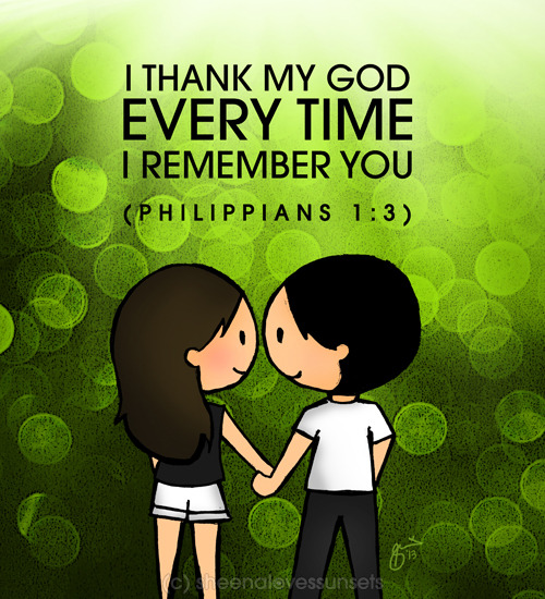 """I thank my God every time I remember you."" (Philippians 1:3) When I was 18, I had all these ideas of what my future husband will be like but I'm glad God knew better than to listen to me (haha) because my ideas didn't even come close to the actual husband God gave me and I wouldn't have it any other way! God knew what kind of man I needed and what kind of man I could best complement. And I'm glad that I trusted Him. I've never met anyone in my life who has truly loved me as much as Mor does, who sticks with me during bad days, who isn't afraid to be honest with me even when it hurts and who I can trust with all my secret hopes and dreams. Mor is my best friend, confidante and favorite travel buddy. We enjoy beating each other during games night, watching travel shows together, thinking out loud and just having a simple good time.  I am truly thankful to God every time I think of him. This drawing is for my crazy husband who's celebrating his birthday tomorrow! You are the best gift God has given me (after Himself) and I am one lucky girl to have a man like you as my husband. :)"