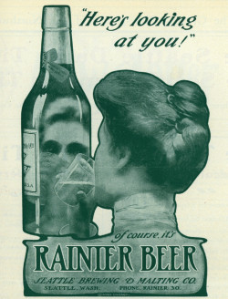 what-floats-my-boat:  Rainier Beer ad1903(via University of Washington Digital Collections)