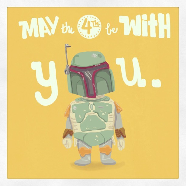 dear friend, may the fourth be with you