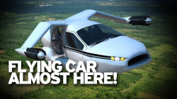 Flying Cars Are Almost Here!  Click image for the story: http://dft.ba/-5FBF