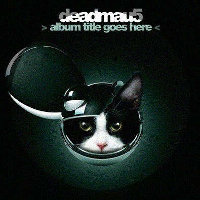 'Closer' by deadmau5Mindfuckery and dancing beats are the meal of the day.