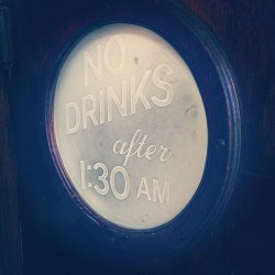 No drinks after 1:30 (at Sam's Anchor Cafe)