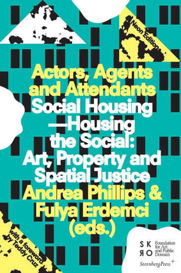 Andrea Phillips and Fulya Erdemci, ed. Social Housing—Housing the Social: Art, Property and Spatial JusticeSocial Housing—Housing the Social: Art, Property and Spatial Justice examines ongoing transformations in social housing and asks how these transformations are reflected in the aspirations and practices of artists. Opening with a foreword by Teddy Cruz, the book mixes artistic and architectural contributions with those of sociologists, urban historians, philosophers, and activists.
