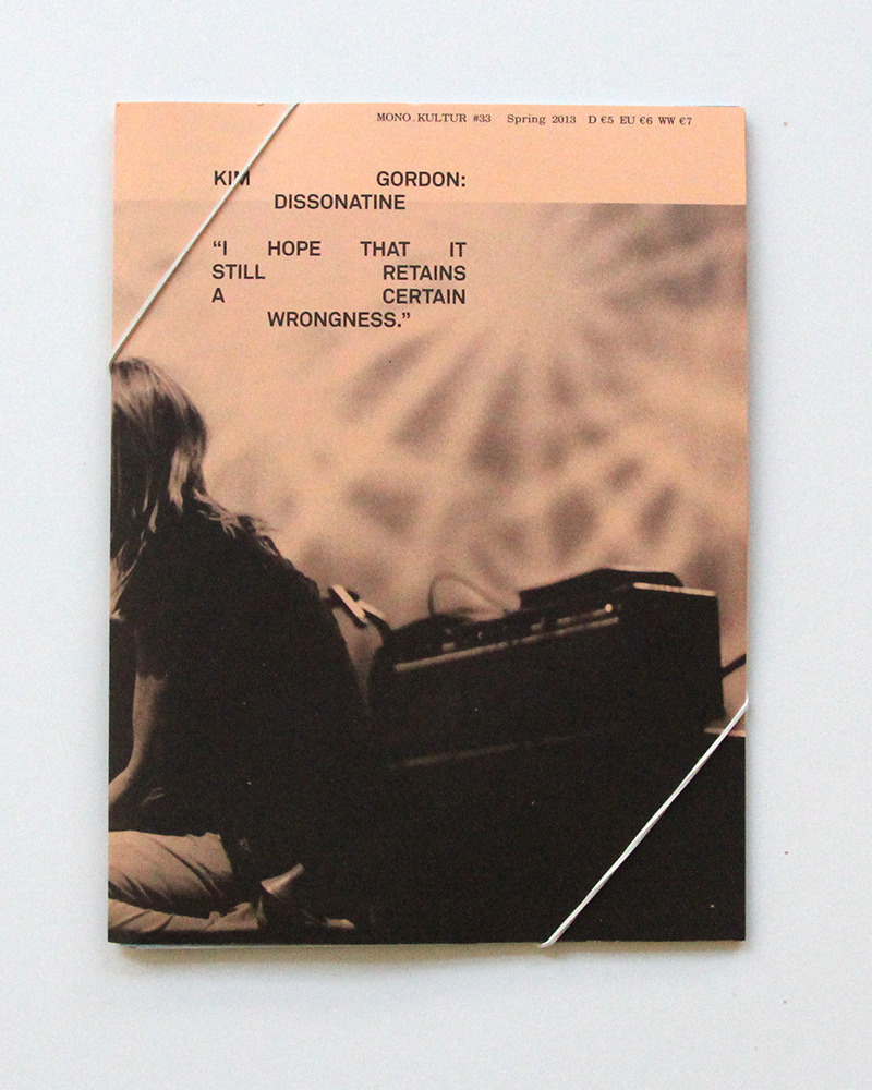 modraucous:  thewiremagazine:  kim gordon: dissonatinemono:kultur (#33 Spring 2013)loose leaf A5 magazine on various colours of paper, held together with elastic band. more details here (and in the wire bookshop here).