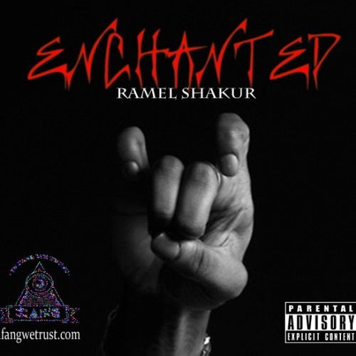 "Ramel Shakur releases his first offering of the year ""ENCHANTED"" [EP]"" Cover Designed by: Ramel Shakur Cover Shot by: Ramel Shakur Click here for Download Link (Click Image to download the shit too) TWITTER.COM/RAMELSHAKUR FUCKANAME.COM/ENCHANTED INFANGWETRUST.COM/ENCHANTED"