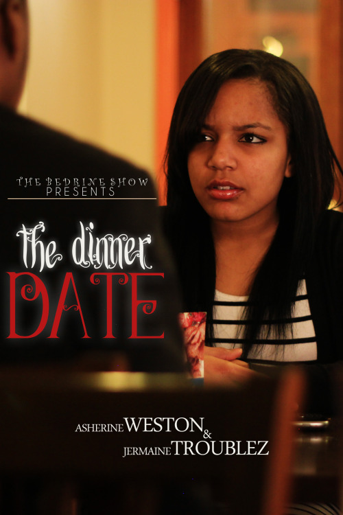 The Dinner Date (Short Film) Comedy + Romance Starring; Asherine Weston, Jermaine Troublez & Ozzy O