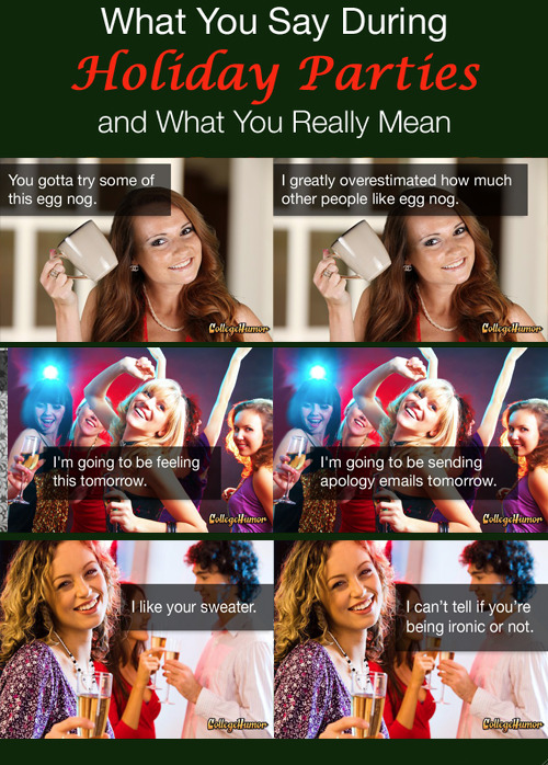 What You Say During A Holiday Party, And What You Really Mean [Click for full article]