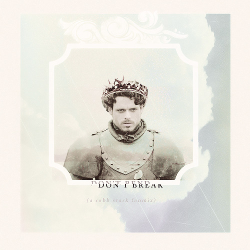 robbasstark:  don't bend, don't break [a robb stark fanmix] tracklist:01. red state - faded paper figures / 02. bleed, everyone's doing it - the spill canvas / 03. noone would riot for less - bright eyes / 04. good men - a boy and his kite / 05. howl - florence + the machine / 06. soldier on - the temper trap / 07. icarus - bastille / 08. your bones - of monster and men. / 09. seven devils - florence + the machine [LISTEN HERE]