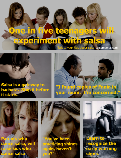 One in five teenagers will experiment with salsa.  Have you talked to your kids about salsa?
