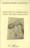 Histoire et Narration Chez Walter Benjamin Great recommendation. I am going to try and find it in English, but if not, I will have to read it in French!