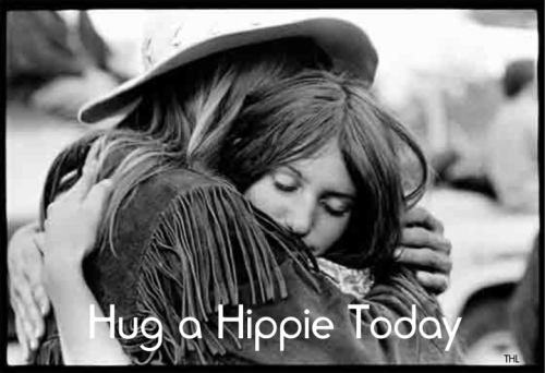 Have you hugged your hippie lately?