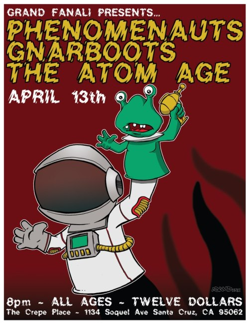 grandfanali:  SATURDAY (4/13) at Crepe Place - The Phenomenauts + Gnarb00ts + The Atom Age. 8pm all ages $12. FB event. Adv TIX. (rockabilly / punk)  The Atom Age are good people. I will be out of town, but people should go to this!