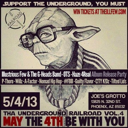 MAY THE 4TH BE WITH YOU! Don't miss The #IllFew and The G-Heads Band #Live as @BobbyFresh presents Tha Underground Railroad 4 at Joe's Grotto on Saturday, May 4th! 18+ Event. WIN TICKETS AT THEILLFEW.COM #Shoutout @CutThroatLogic