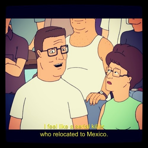 That Hank Hill ain't right.