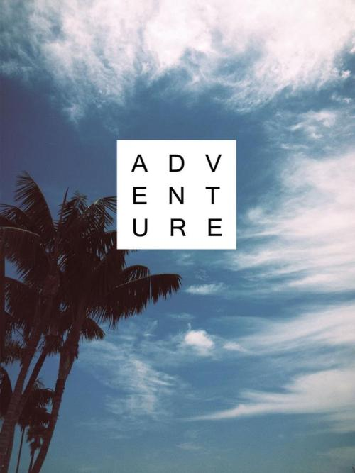 adventure | via Facebook on We Heart It - http://weheartit.com/entry/61120028/via/LENNAJJA   Hearted from: https://www.facebook.com/photo.php?fbid=528704600530139&set=pb.265029523564316.-2207520000.1368268025.&type=3&theater