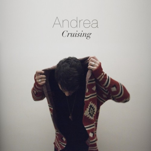 Listen to Parisian producer Andrea's new EP 'Cruising'
