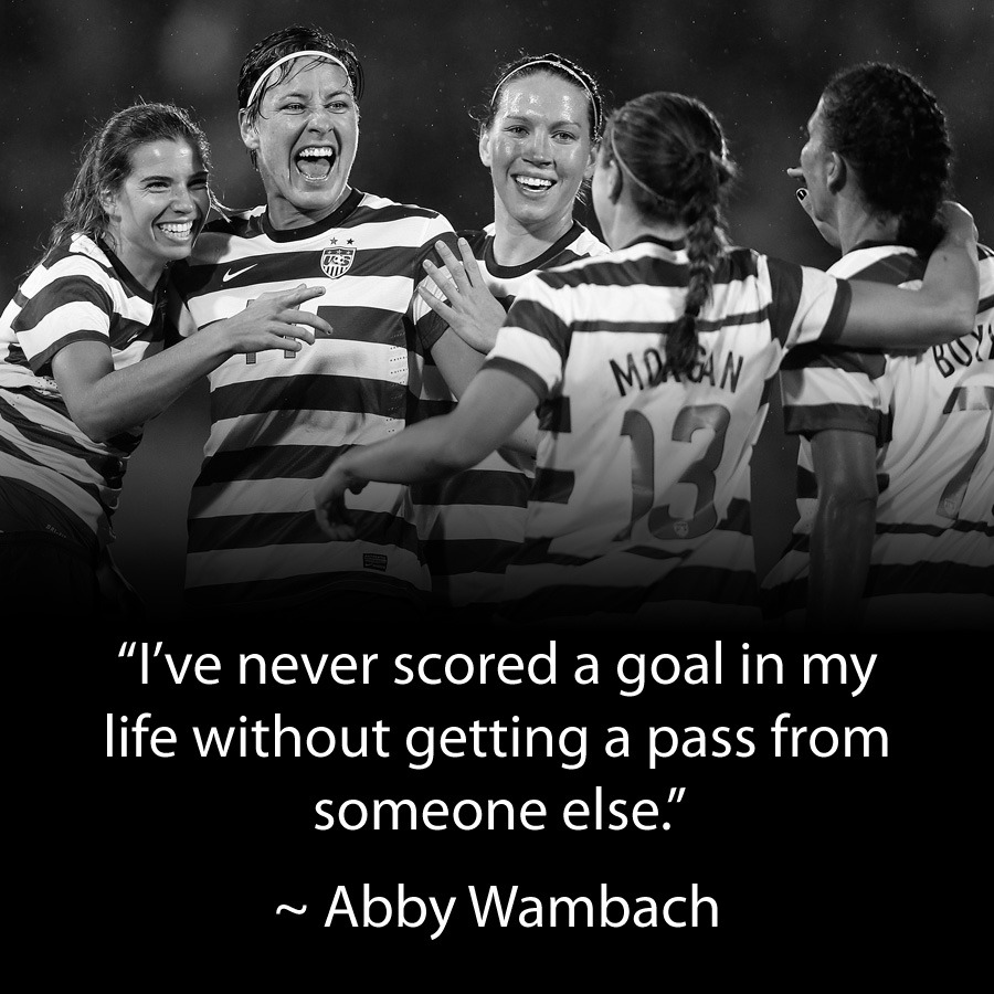 Want to follow in Abby Wambach's footsteps and become the best player in the world? You won't do it alone.