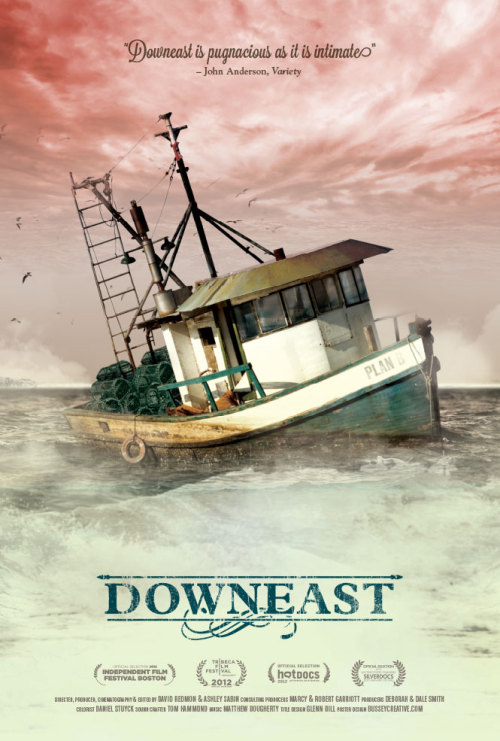 US poster for DOWNEAST (David Redmon & Ashley Sabin, USA, 2012) Designer: Jesse Bussey Poster source: Carnivalesque Films
