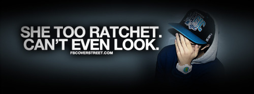 She Too Ratchet Quote Facebook Cover