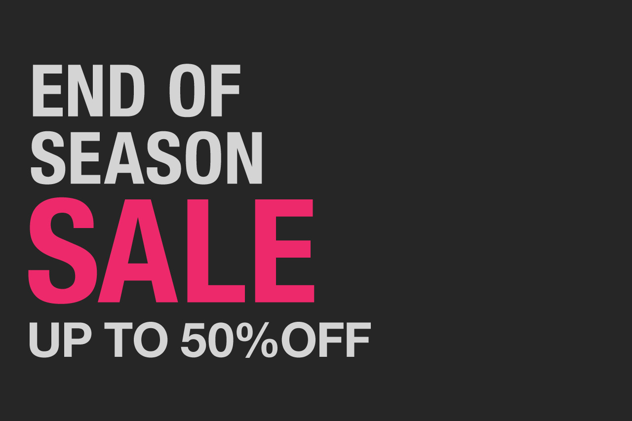 End of Season Sale - Up to 50% Off!