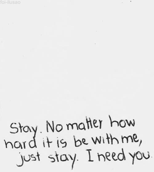 lovequotesrus:  EVERYTHING LOVE  :) I want you to stayyyy