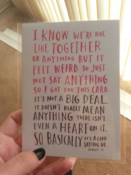 mandaflewaway:  This valentines Day card speaks for our generation